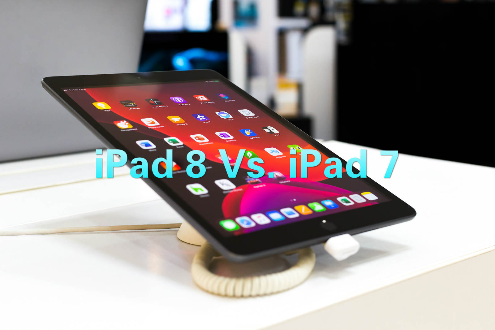 iPad 8 Vs. iPad 7: What's the Difference and Should You ...